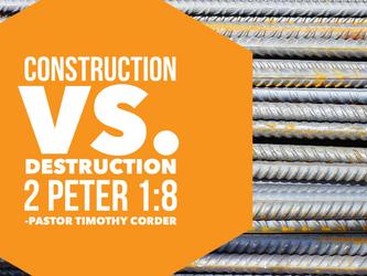 Construction vs. Destruction