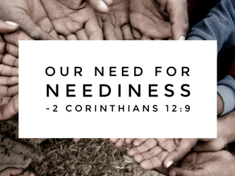 Our Need For Neediness