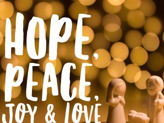 Hope, Peace, Joy, and Love