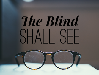 The Blind Shall See