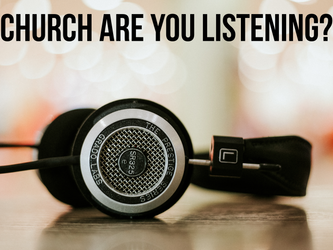 Church Are You Listening?