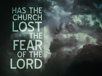 Missing The Fear of the Lord