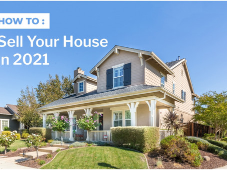 How to sell your house in 2021!