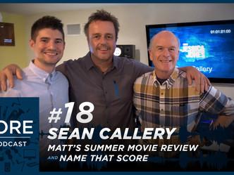 Season 1 Episode 18 | Sean Callery, Summer Movie Review & Name That Score