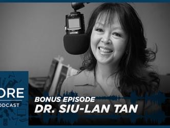 Bonus Episode | An Interview with Dr. Siu-Lan Tan