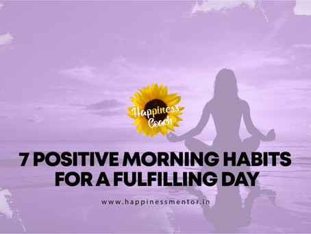 7 Positive Morning Habits For a Fulfilling Day