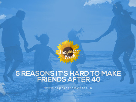 5 Reasons It's Hard To Make Friends After 40