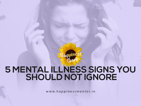 5 Mental Illness Signs You Should Not Ignore