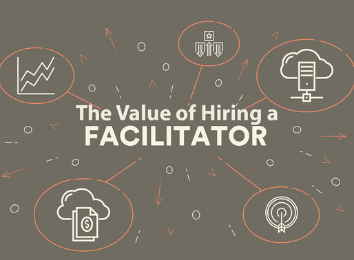 The Value of Hiring a Facilitator