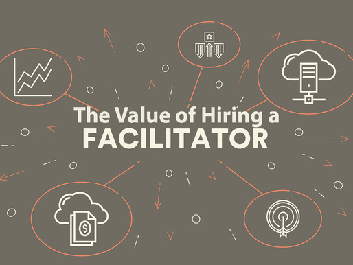 The Value of Hiring a Facilitator