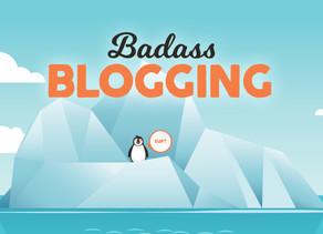 Badass Blogging: Making it Awesome