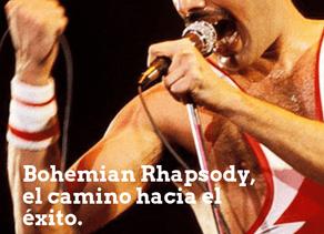 Bohemian Rhapsody, el camino hacia el éxito. Capitulo II: Fortalezas, el motor del cambio.