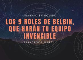 Trabajo en equipo: los 9 roles de Belbin, que harán tu equipo invencible.