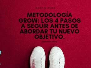 Metodología GROW: los 4 pasos a seguir antes de abordar tu nuevo objetivo.