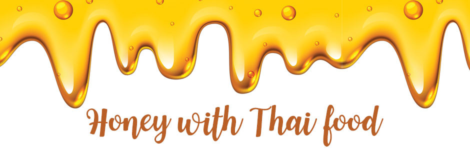 น้ำผึ้งกับเมนูไทย ๆ แสนอร่อย~