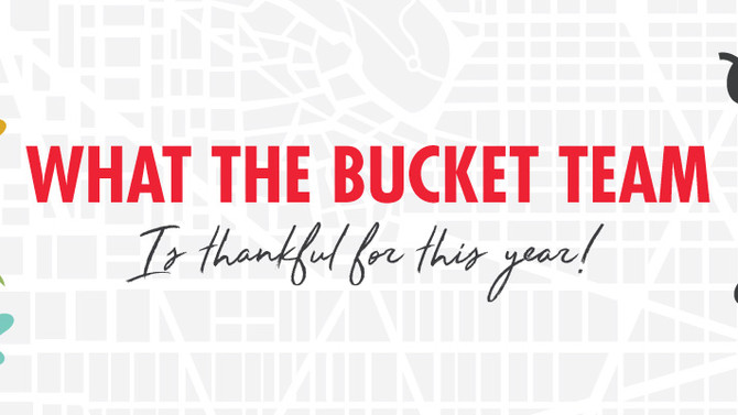What the Bucket Team is Thankful For