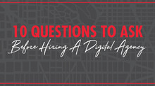 10 QUESTIONS TO ASK BEFORE HIRING A DIGITAL AGENCY…