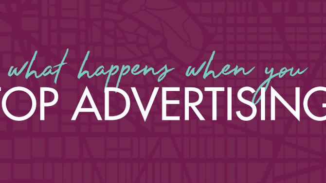 What happens when you stop advertising?