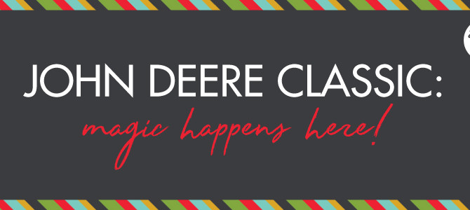 John Deere Classic: Magic Happens Here