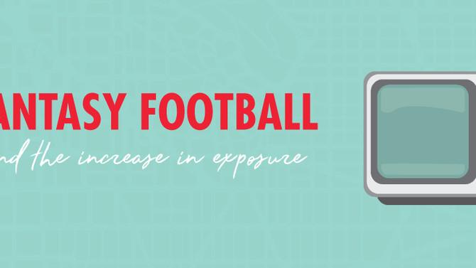 Fantasy Football & The Increase in Exposure