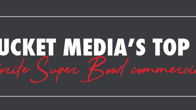 Bucket Media's Super Bowl Commercial Picks