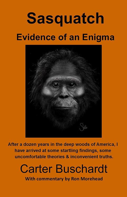 Sasquatch. Evidence of an Enigma