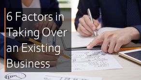 6 Factors in Taking Over an Existing Business