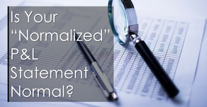 "Is Your ""Normalized"" P&L Statement Normal?"