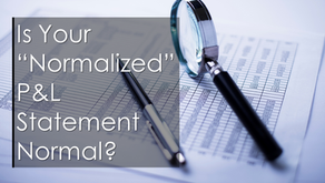 """Is Your """"Normalized"""" P&L Statement Normal?"""