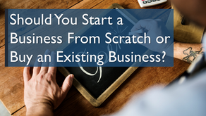 Should You Start a Business From Scratch or Buy an Existing Business?