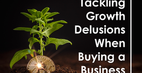 Tackling Growth Delusions When Buying a Business