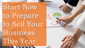 Start Now to Prepare to Sell Your Business This Year
