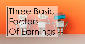 Three Basic Factors of Earnings