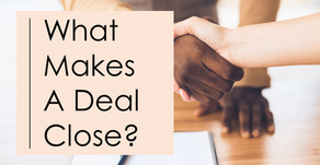 What Makes a Deal Close?