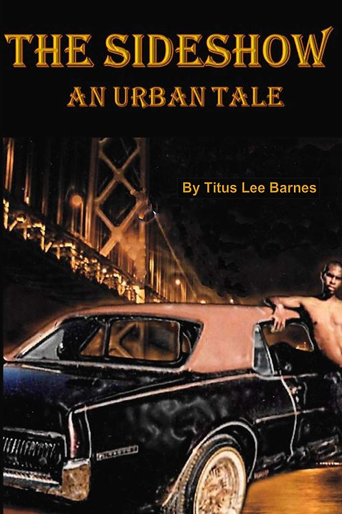 THE SIDESHOW: An Urban Tale