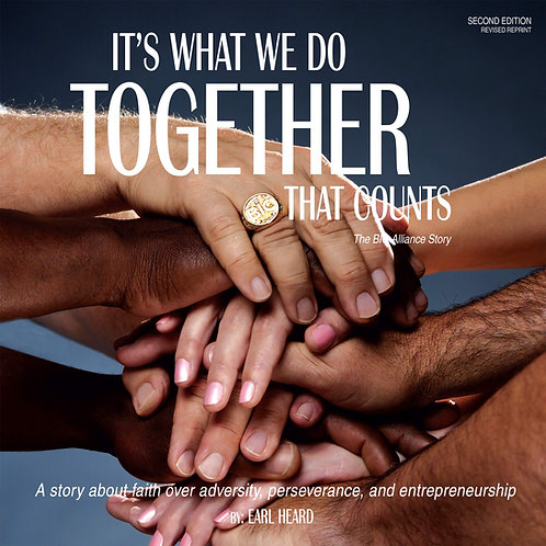 It's What We Do Together That Counts - The BIC Alliance Story, Second Edition