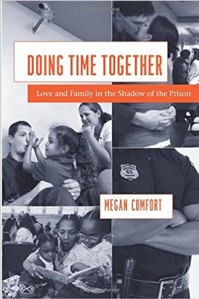 Doing Time Together: Love and Family in the Shadow