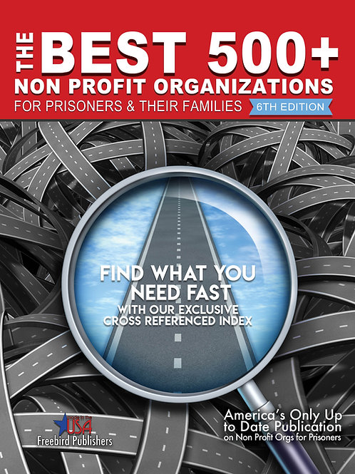 The Best 500+ Orgs for Prisoners & Their Families: 6th Edition E-Book