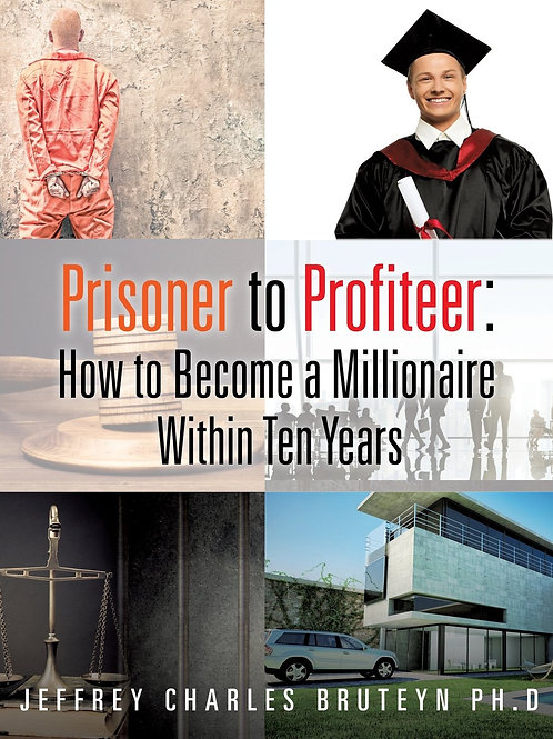 Prison to Profiteer