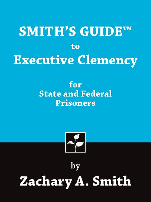 Smith's Guide to Executive Clemency for State...