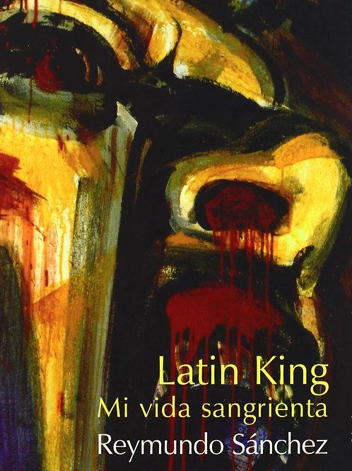 Latin King: Una vida sangrienta....