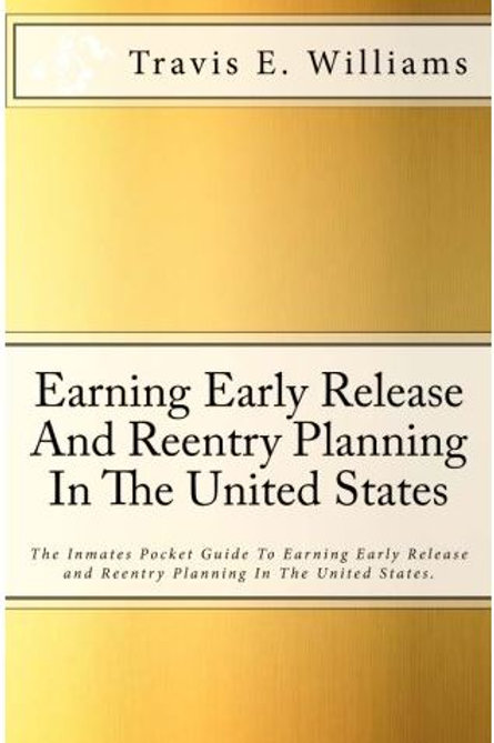 Earning Early Release And Reentry Planning