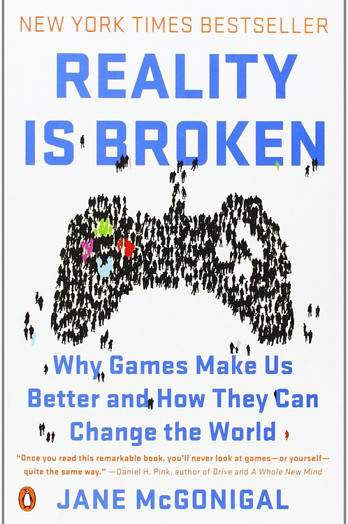 Reality Is Broken: Why Games Make Us Better...