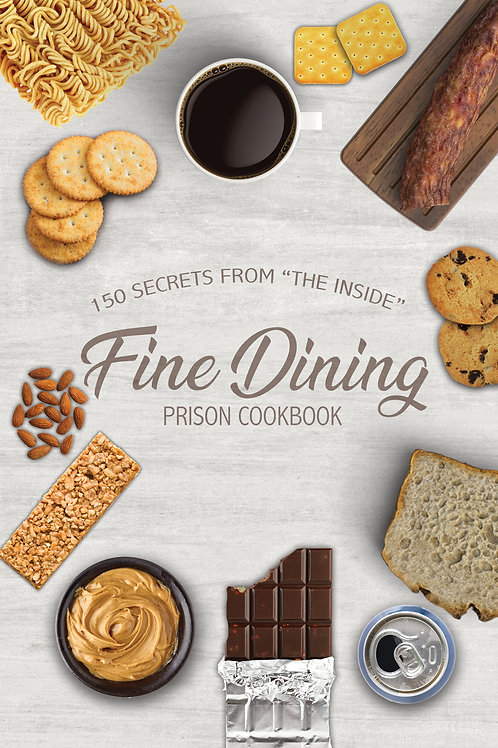 Fine Dining Prison Cookbook E-Book