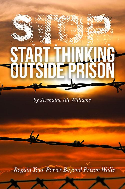 S.T.O.P: Start Thinking Outside Prison - E-Book
