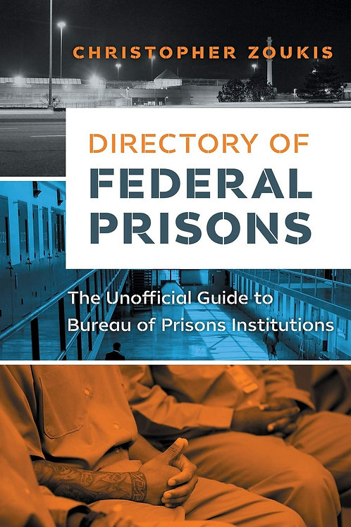 Directory of Federal Prisons: The Unofficial Guide to Bureau of Prisons Inst