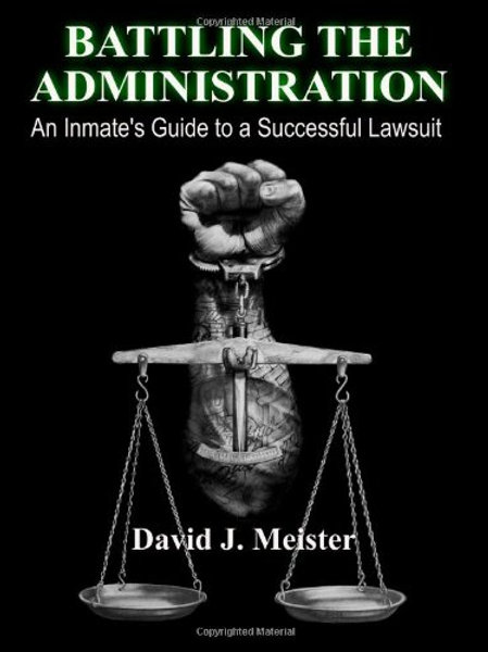 Battling The Administration: An Inmate's Guide to