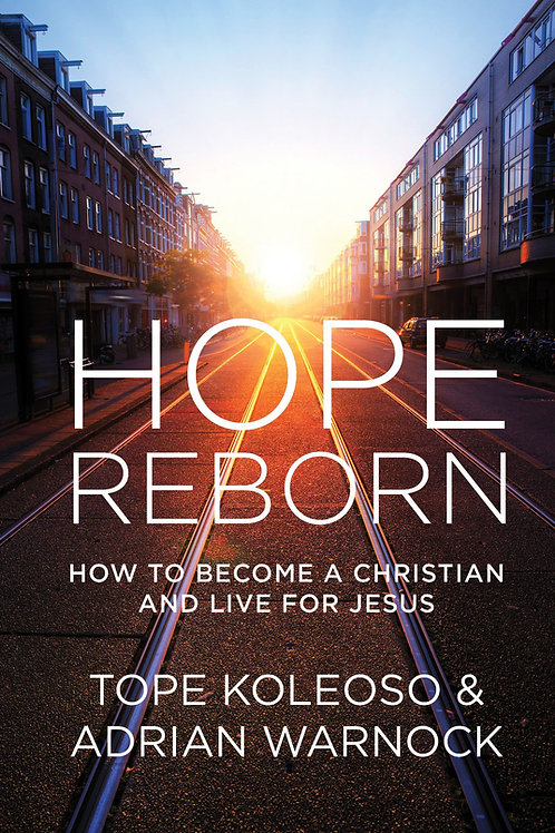 Hope Reborn: How to Become a Christian and Live fo