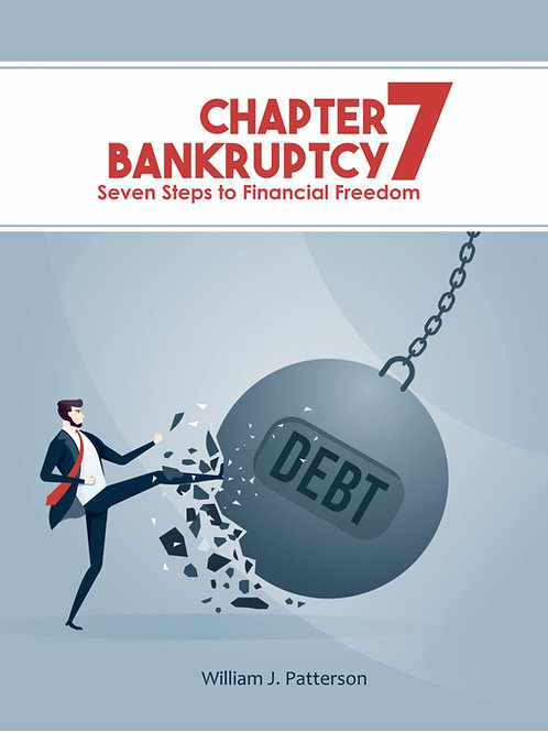Chapter 7 Bankruptcy: Seven Steps to Financial Freedom E-Book