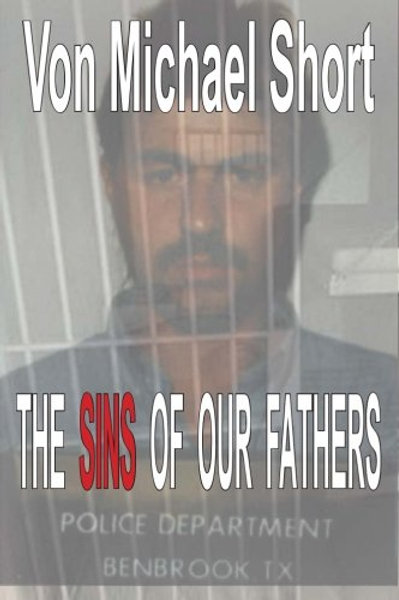 The Sins of Our Fathers by Von Michael Short